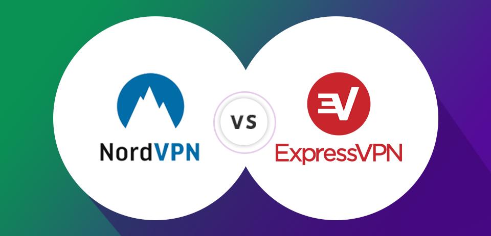 NordVPN vs ExpressVPN 2019: Which one is the Best VPN Provider?