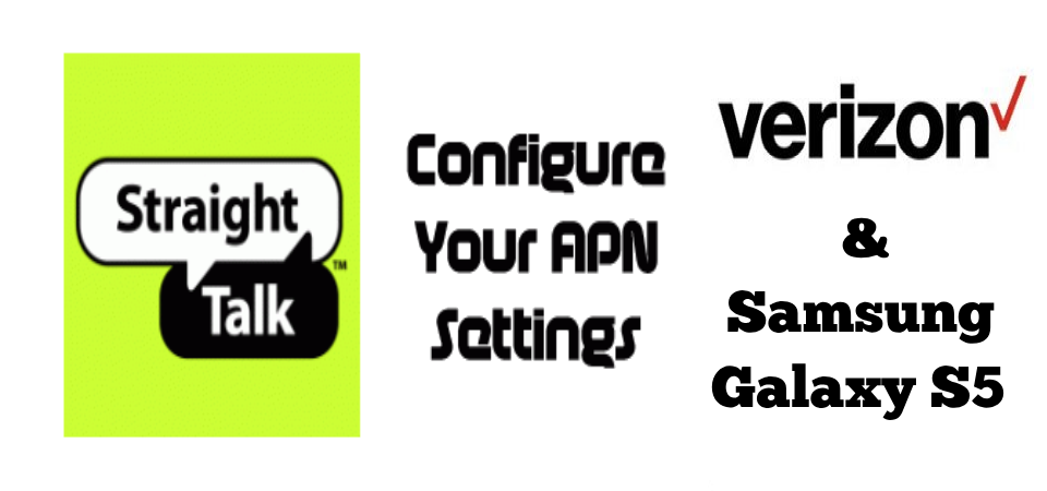 What are Straight Talk APN Settings for Verizon & Galaxy S5?